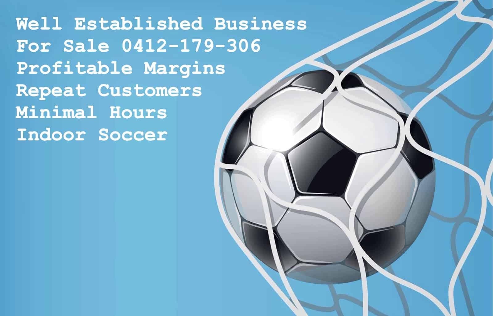 Indoor Soccer Business for sale 0412 179 306Indoor Soccer Business for sale 0412 179 306