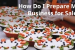 How do I prepare my business for sale?